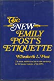 The New Emily Post's Etiquette, Emily Post and Elizabeth L. Post, 0308101677