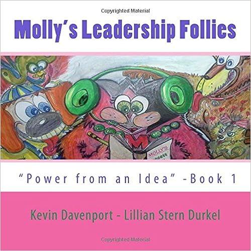 Molly's Leadership Follies: Book One (Power From an Idea)