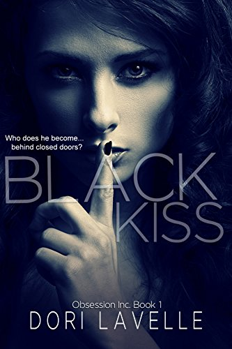 (Black Kiss: A Dark Romantic Thriller (Obsession Inc. Book 1) )