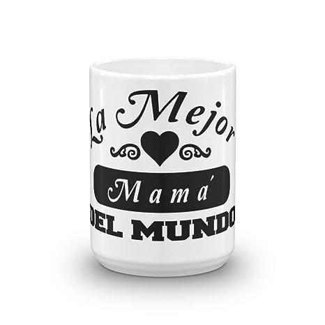 Amazon.com: Taza de Cafe La Mejor Mama del Mundo: Camisetas ...