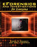EForensics and Investigations for Everyone, Eamon P. Doherty, 1434316149