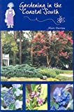 img - for Gardening in the Coastal South book / textbook / text book