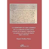 La adopción en los albores de la codificación civil. Procesos de circulación y redistribución de expósitos en la inclusa de Madrid, siglos XVIII-XIX.