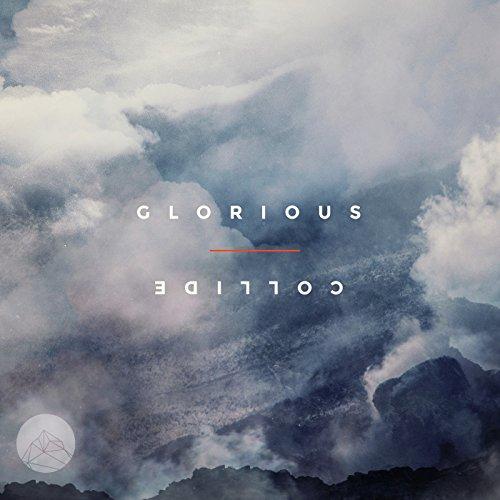 Destiny Church Worship - Glorious Collide (2017)