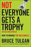 Not Everyone Gets A Trophy: How to Manage the Millennials