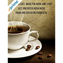 Relaxing Cafe Music For Work and Study - Jazz and Bossa Nova Music - Piano and Guitar Instrumental