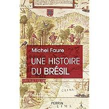 Une Histoire du Brésil (French Edition)
