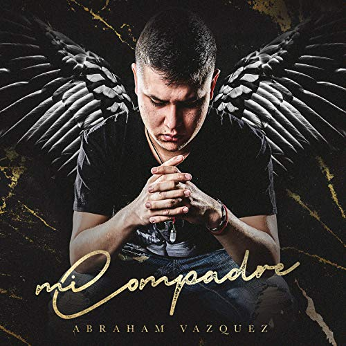 Abraham Vazquez Stream or buy for $1.29 · Mi Compadre