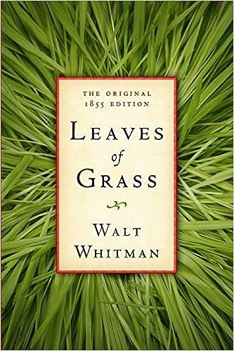 Leaves of Grass: The Original 1855 Edition: Whitman, Walt, American  Renaissance Books: 9781449505714: Amazon.com: Books