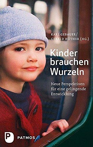 kinder-brauchen-wurzeln-neue-perspektiven-fr-eine-gelingende-entwicklung
