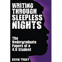 Writing Through Sleepless Nights: The Undergraduate Papers of a 4.0 Student