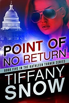 Point of No Return (The Kathleen Turner Series Book 5) by [Snow, Tiffany]