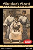 Shotokan's Secret-Expanded Edition: The Hidden Truth Behind Karate's Fighting Origins (With New Material) by Bruce D. Clayton PhD (May 1 2010)