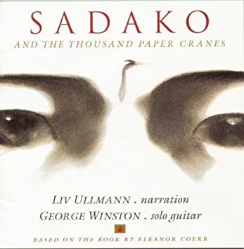 Liv Ullmann, George Winston - Sadako and the Thousand Paper Cranes ...