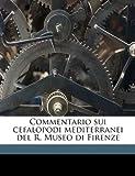 Commentario Sui Cefalopodi Mediterranei Del R Museo Di Firenze, Adolfo Targioni-Tozzetti, 1149315849