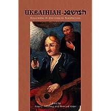 Ukrainian-Jewish Relations in Historical Perspective