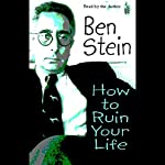 How to Ruin Your Life   Ben Stein