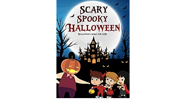 amazoncom watch scary spooky halloween halloween songs for kids prime video