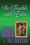 img - for The Trouble With Eden (The Jill Emerson Novels) (Volume 7) book / textbook / text book