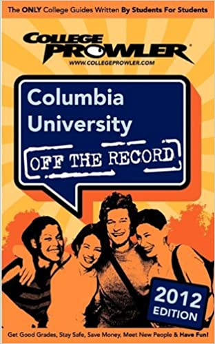Columbia University 2012: Off the Record by Millet Alexandre Green Julia Tompkins Michelle (2011-03-15)
