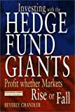 img - for Investing with the Hedge Fund Giants: Profits Whether Markets Rise or Fall by Chandler Beverly (1998-11-25) Hardcover book / textbook / text book
