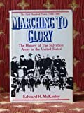 img - for Marching to glory: The history of the Salvation Army in the United States of America, 1880-1980 book / textbook / text book