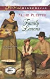 Front cover for the book Family Lessons (Love Inspired Historical) by Allie Pleiter