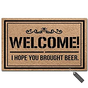 MsMr Felpudo Entrada Felpudo Welcome. Espero Que te trajo Cerveza–Felpudo para Interior al Aire Libre Decorativo Felpudo Non-Woven Fabric Top 23.6x15.7
