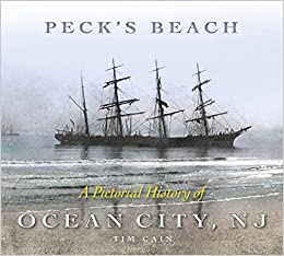 Peck's Beach: A Pictorial History of Ocean City, New Jersey: Tim