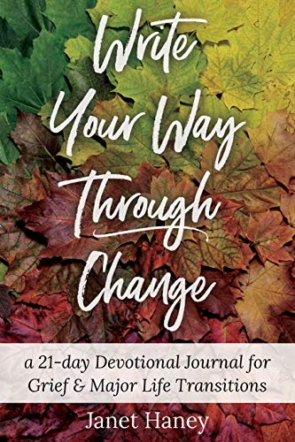 Pdf Self-Help Write Your Way Through Change: A 21-Day Devotional Journal for Grief and Major Life Transitions
