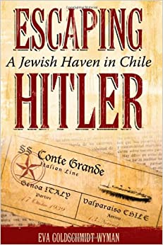 Escaping Hitler: A Jewish Haven in Chile (Judaic Studies Series)