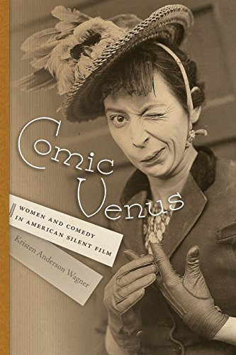 Comic Venus: Women and Comedy in American Silent Film (Contemporary Approaches to Film and Media Series)]()