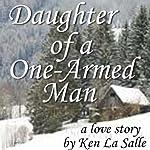 Daughter of a One-Armed Man | Ken La Salle
