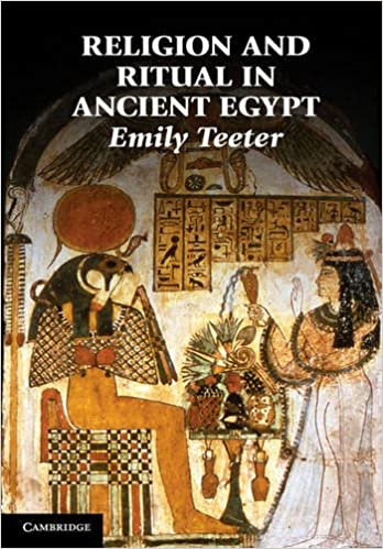 Religion And Ritual In Ancient Egypt Emily Teeter - Egypt religion