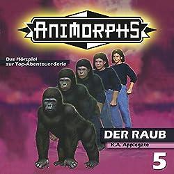 Der Raub (Animorphs 5)
