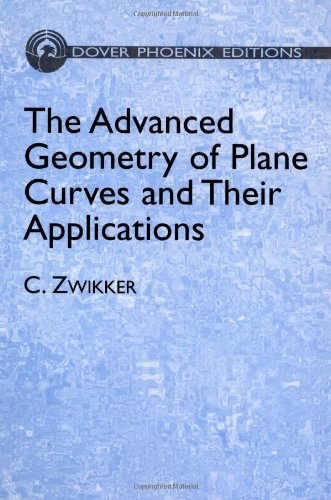 The Advanced Geometry of Plane Curves and Their Applications (Dover Books on Mathematics)
