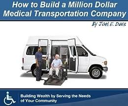 amazon com how to build a million dollar medical transportationhow to build a million dollar medical transportation company revised edition by [davis,