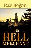 The Hell Merchant, Ray Hogan, 1602852391