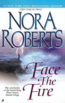 Face the Fire (Three Sisters Island Book 3) by [Roberts, Nora]