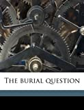The Burial Question, Morton Shaw, 1149312718