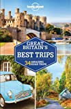 Lonely Planet Great Britain s Best Trips (Travel Guide)