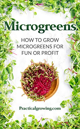 Microgreens: How to Grow Microgreens for Fun or Profit by [Jones, Nick]