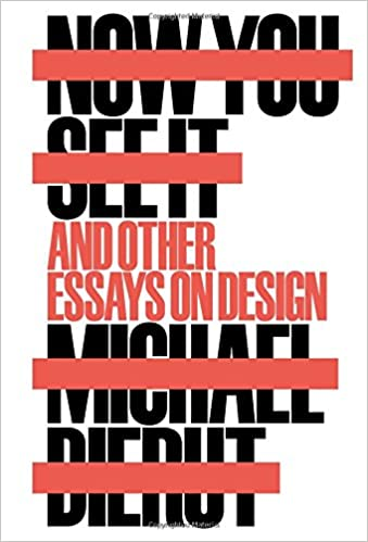 now you see it and other essays on design amazon co uk michael now you see it and other essays on design amazon co uk michael beirut 9781616896249 books