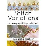 Stitch Variations: A Crazy Quilting Tutorial
