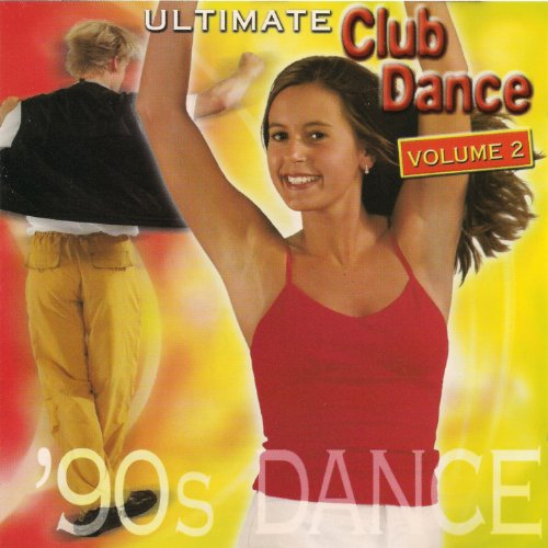 Ultimate Club Dance 90s - Vol....