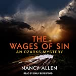 The Wages of Sin: Ozarks Mystery Series, Book 3 | Nancy Allen
