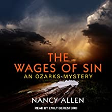 The Wages of Sin: Ozarks Mystery Series, Book 3 Audiobook by Nancy Allen Narrated by Emily Beresford