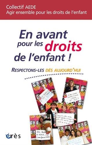 Download en avant pour les droits de l'enfant ! respectons-les dès aujourd'hui pdf epub