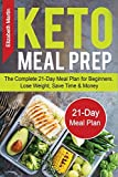 Keto Meal Prep: The Complete 21-Day Meal Plan for
