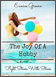 The Joy of a Hobby: Fight Stress with Stress (English Edition)